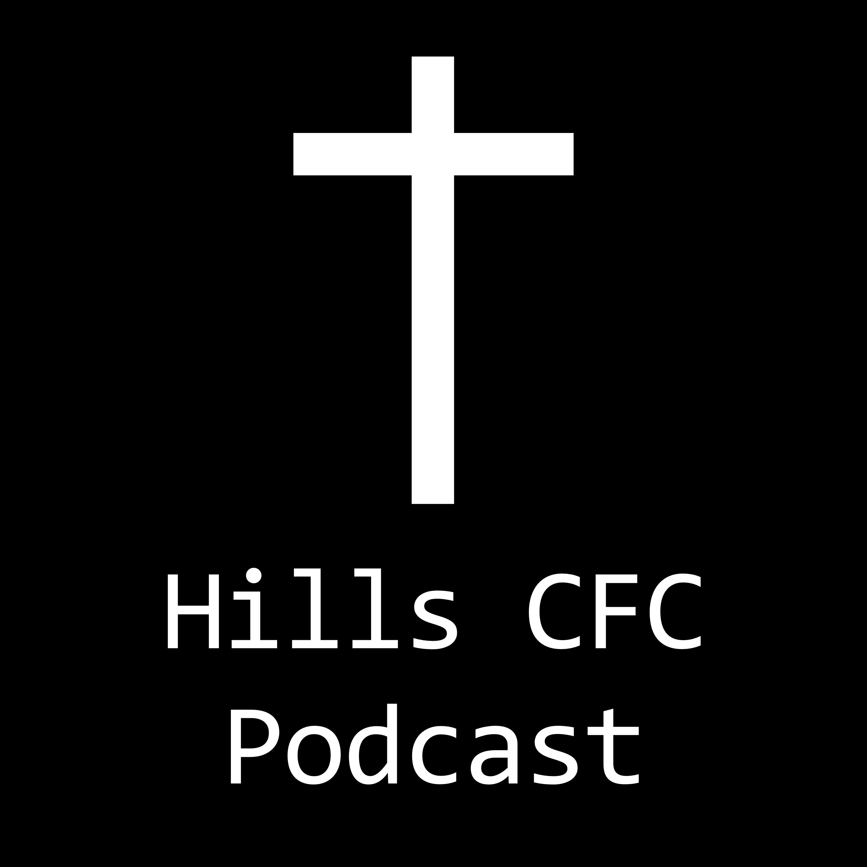 Hills CFC Podcast